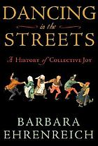 Dancing in the streets : a history of collective joy