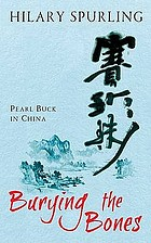 Burying the bones : Pearl Buck in China