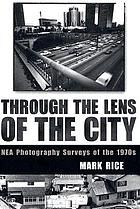 Through the lens of the city : NEA photography surveys of the 1970s
