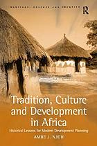 Tradition, culture and development in Africa : historical lessons for modern development planning