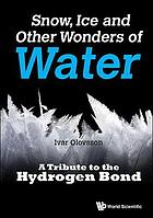Snow, ice and other wonders of water : a tribute to the hydrogen bond