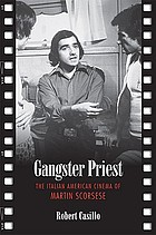 Gangster priest : the Italian American cinema of Martin Scorsese