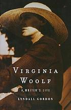 Virginia Woolf, a writer's life