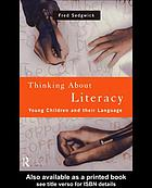 Thinking about literacy : young children and their language