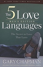The 5 love languages, men's edition : the secret to love that lasts