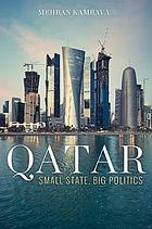 Qatar : small state, big politics