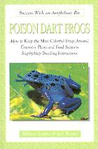 Poison dart frogs : how to keep the most colorful frogs around