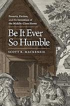 Be it ever so humble : poverty, fiction, and the invention of the middle-class home