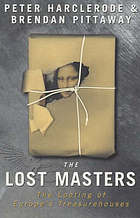The lost masters : the looting of Europe's treasurehouses