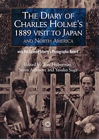 The diary of Charles Holme's 1889 visit to Japan and North America