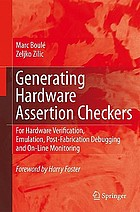 Generating hardware assertion checkers : for hardware verification, emulation, post-fabrication debugging and on-line monitoring