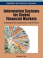 Information systems for global financial markets : emerging developments and effects
