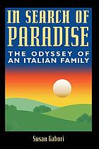 In search of paradise : the odyssey of an Italian family