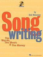 Songwriting : the words, the music & the money
