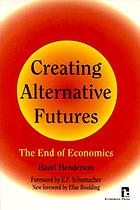 Creating alternative futures : the end of economics