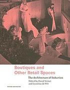 Boutiques and other retail spaces : the architecture of seduction