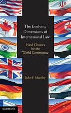 The evolving dimensions of international law : hard choices for the world community