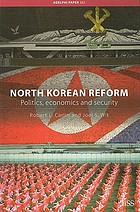 North Korean reform : politics, economics and security