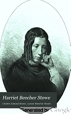 Harriet Beecher Stowe : the story of her life