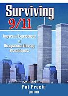 Surviving 9/11 : impact and experiences of occupational therapy practitioners