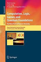 Computation, logic, games, and quantum foundations : the many facets of Samson Abramsky ; essays dedicated to Samson Abramsky on the occasion of his 60th birthday
