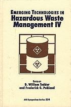 Emerging technologies in hazardous waste management IV : developed from a symposium sponsored by the Division of Industrial and Engineering Chemistry, Inc., of the American Chemical Society at the Industrial and Engineering Chemistry Special Symposium, Atlanta, Georgia, September 21-23, 1992