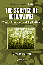 The science of defoaming : theory, experiment and applications