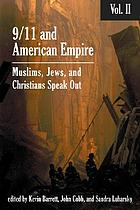 9/11 and American empire : Christians, Jews, and Muslims speak out