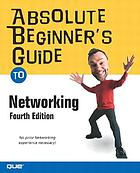 Absolute beginner's guide to networking : Includes index