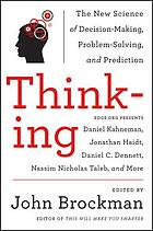Thinking : the new science of decision-making, problem-solving, and prediction