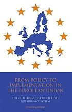 From policy to implementation in the European Union : the challenge of a multi-level governance system