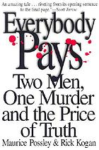 Everybody pays : two men, one murder, and the price of truth
