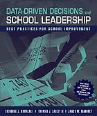 Data-driven decisions and school leadership : best practices for school improvement
