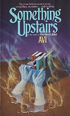 Something upstairs : a tale of ghosts