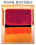 Mark Rothko, 1903-1970 : a retrospective