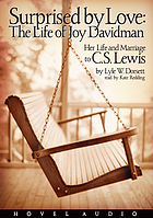 Surprised by love : the life of Joy Davidman : her life and marriage to C.S. Lewis