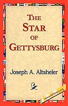 The star of Gettysburg : a story of southern high tide