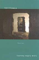 Stillness and other stories