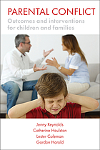 Parental conflict : outcomes and interventions for children and families