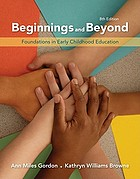 Beginnings and beyond : foundations in early childhood education