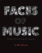 Faces of music : 25 years of lunching with legends