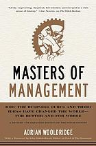Masters of management : how the business gurus and their ideas have changed the world : for better and for worse