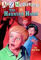 A to Z mysteries: The haunted hotel