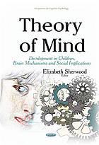 Theory of mind : development in children, brain mechanisms and social implications