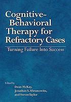 Cognitive-behavioral therapy for refractory cases : turning failure into success