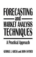 Forecasting and market analysis techniques : a practical approach