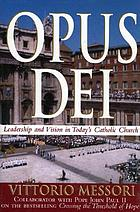 Opus Dei : leadership and vision in today's Catholic Church
