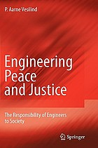 Engineering peace and justice : the responsibility of engineers to society
