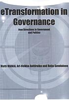 ETransformation in governance : new directions in government and politics