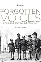 Forgotten voices of Mao's great famine, 1958-1962 : an oral history
